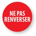 """Pastilles adhésives permanentes avec texte """"Ne pas renverser"""""""