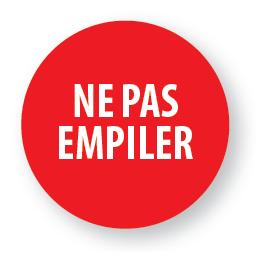 """Pastilles adhésives permanentes avec texte """"Ne pas empiler"""""""
