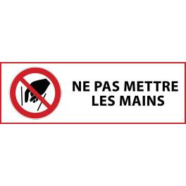 """Panneau d'Interdiction """"Ne pas mettre les mains"""" Vinyle souple 297x105mm"""