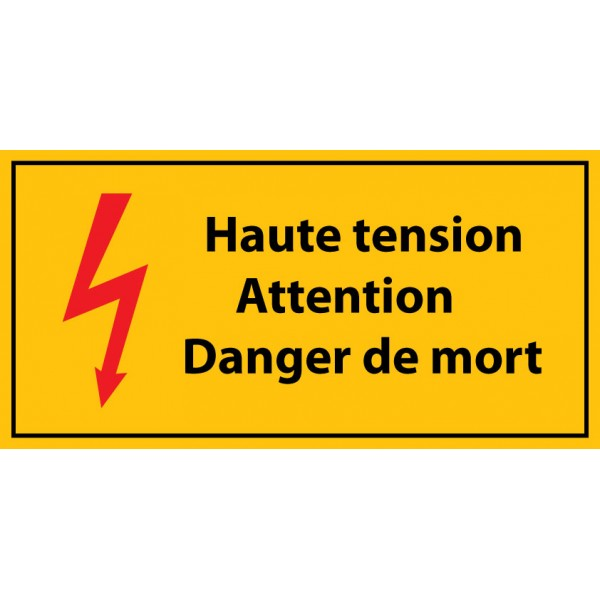 "Panneau rectangulaire ""Haute tension , Attention danger de mort - danger de mort"" - PVC"