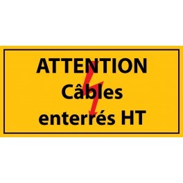 "Panneau rectangulaire ""Attention câbles enterrés HT"" - PVC"