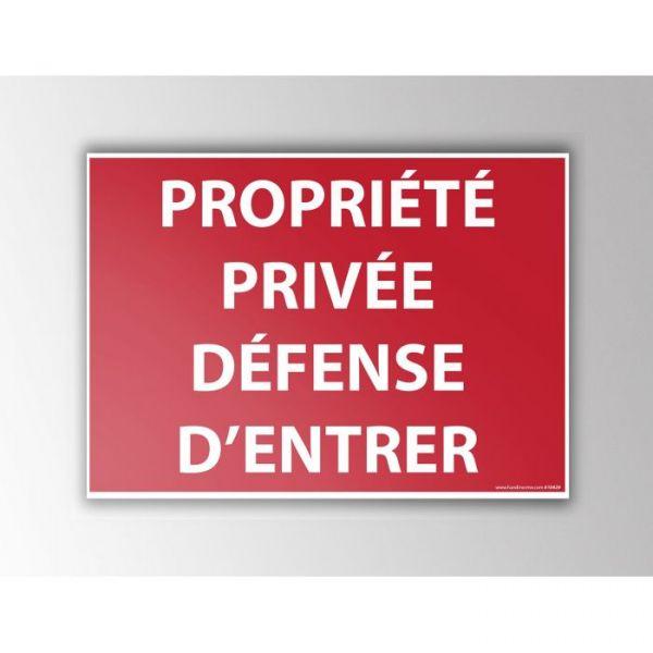"""Signalisation """"Propriété privée défense d'entrer"""""""