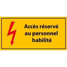 """Panneau rectangulaire """"Accès réservé au personnel habilité"""" - Vinyle autocollant"""