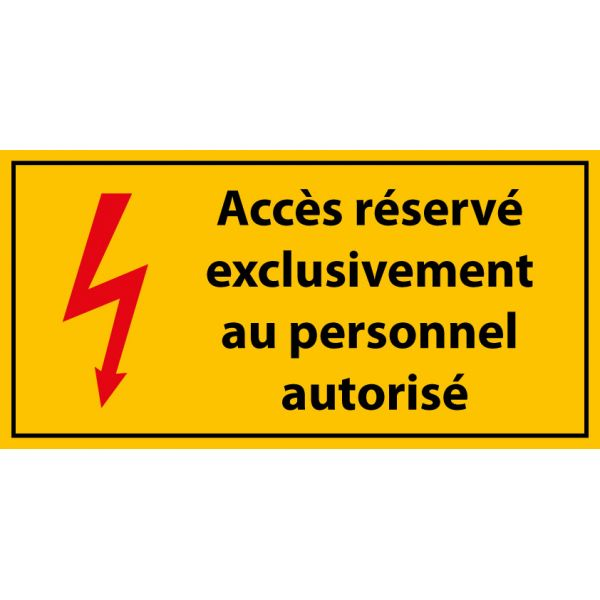 """Panneau rectangulaire """"Accès réservé exclusivement au personnel autorisé"""" - PVC"""