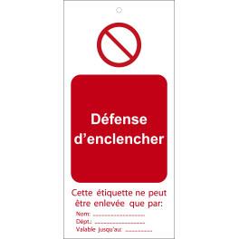 """Étiquettes de Condamnation """"Défense d'enclencher"""""""