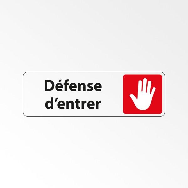 """Panneau Signalétique """"Défense d'entrer"""""""