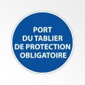 "Panneau d'obligation de port d'EPI ""Port du tablier de protection obligatoire"""
