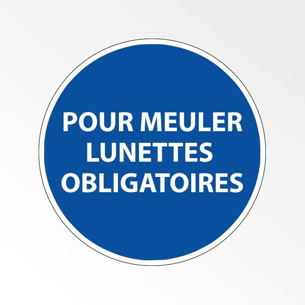 """Panneau d'obligation de port d'EPI """"Pour meuler - Lunettes obligatoires"""""""