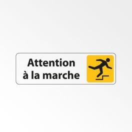 "Panneau Signalétique ""Attention à la marche"""