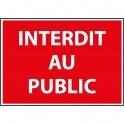 """Panneau d'Interdiction d'Accès """"Interdit au Public"""""""