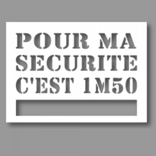 Pochoir Ligne de Sécurité - Pour ma sécurité c'est 1m50