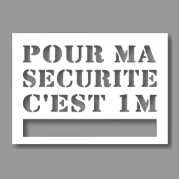 Pochoir Ligne de Sécurité - Pour ma sécurité c'est 1m