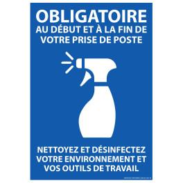Panneau Obligatoire au début et à la fin de votre prise de poste. Nettoyez et desinfectez votre environnement...