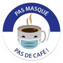 """Panneau masque obligatoire """"Pas de masque, pas de café"""""""