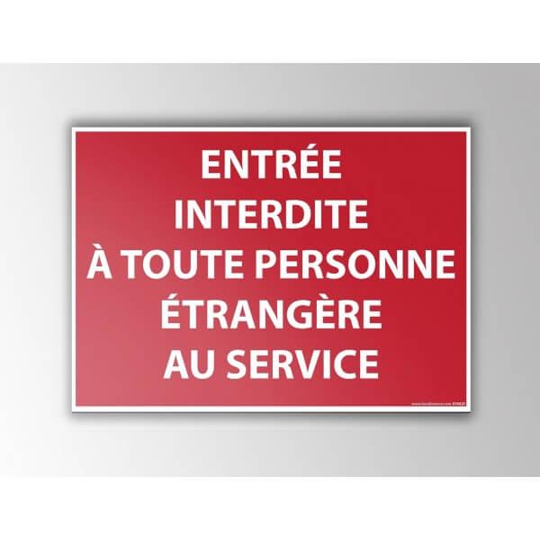 """Signalisation """"Entrée interdite à toute personne étrangère au service"""" fond rouge"""