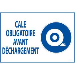 """Panneau """"Cale obligatoire avant déchargement"""" 400 x 600 mm"""