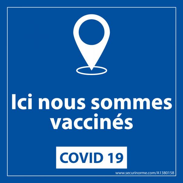 panneau sanitaire Ici nous sommes vaccinés - vinyle - 125 x 125 mm - fond bleu