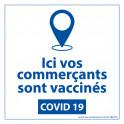 Sticker sanitaire Ici vos commerçants sont vaccinés - vinyle - 125 x 125 mm fond blanc