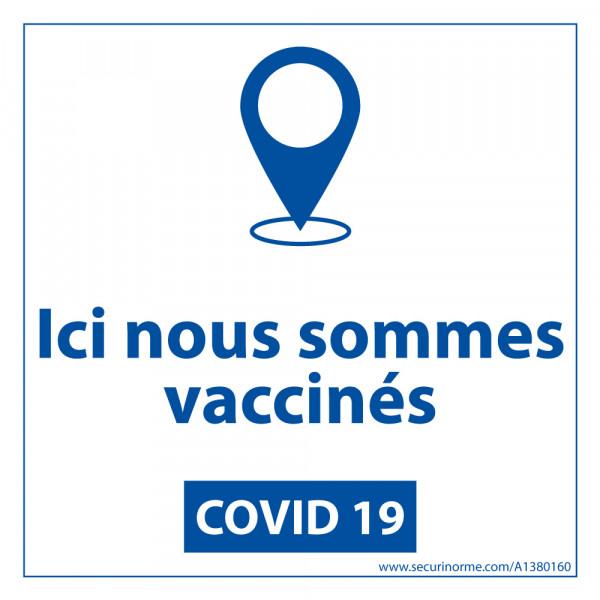 panneau sanitaire Ici nous sommes vaccinés - vinyle - 125 x 125 mm - fond blanc