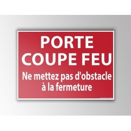 "Signalisation ""PORTE COUPE FEU..."""