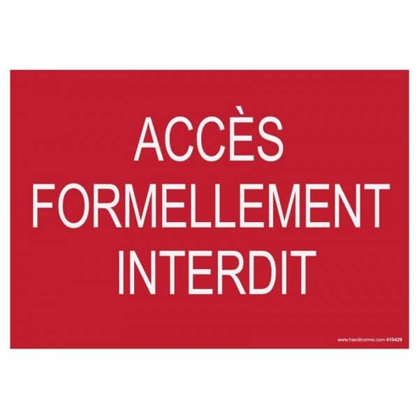 """Signalisation """"Accès formellement interdit"""" fond rouge"""