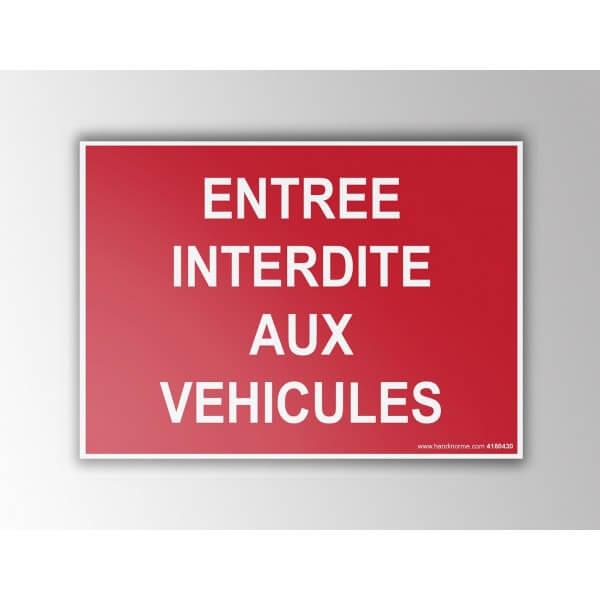 """Signalisation """"Entrée interdite aux véhicules"""" fond rouge"""