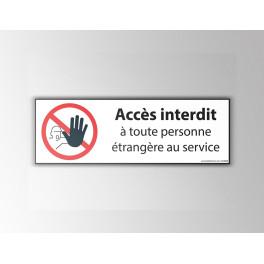 """Signalisation """"Accès interdit à toute personne étrangère au service"""""""