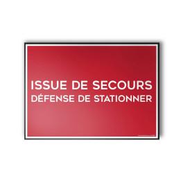 Panneau ISSUE DE SECOURS, DEFENSE DE STATIONNER fond rouge