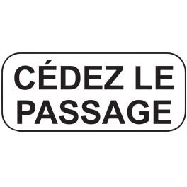 """Panonceaux de circulation """"Cédez le passage - Texte"""""""