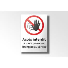 """Signalisation """"Accès interdit à toute personne étrangère au service"""" - Extérieur - Vinyle ou PVC- 150 x 210 mm"""